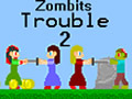 Zombits Trouble 2